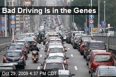 Bad Driving Is in the Genes