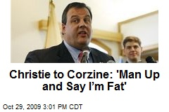 Christie to Corzine: 'Man Up and Say I'm Fat'