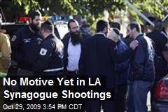 No Motive Yet in LA Synagogue Shootings