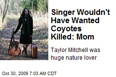Singer Wouldn't Have Wanted Coyotes Killed: Mom