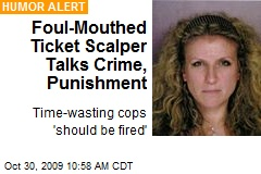 Foul-Mouthed Ticket Scalper Talks Crime, Punishment