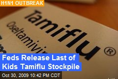 Feds Release Last of Kids Tamiflu Stockpile