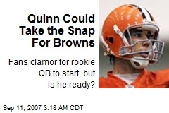 Quinn Could Take the Snap For Browns