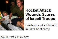 Rocket Attack Wounds Scores of Israeli Troops