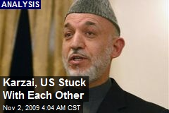Karzai, US Stuck With Each Other