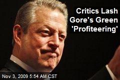 Critics Lash Gore's Green 'Profiteering'
