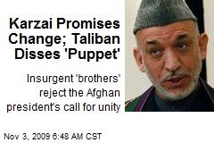 Karzai Promises Change; Taliban Disses 'Puppet'