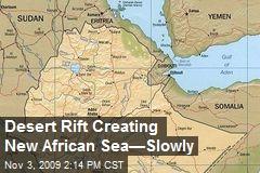 Desert Rift Creating New African Sea—Slowly