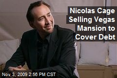 Nicolas Cage Selling Vegas Mansion to Cover Debt