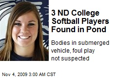3 ND College Softball Players Found in Pond