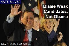 Blame Weak Candidates, Not Obama