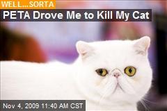 PETA Drove Me to Kill My Cat