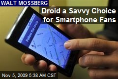 Droid a Savvy Choice for Smartphone Fans