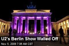 U2's Berlin Show Walled Off