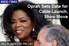 Oprah Sets Date for Cable Launch, Show Move