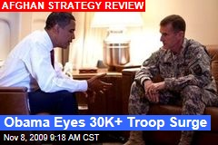 Obama Eyes 30K+ Troop Surge