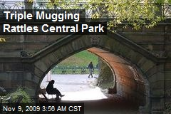 Triple Mugging Rattles Central Park