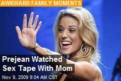 Prejean Watched Sex Tape With Mom