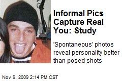 Informal Pics Capture Real You: Study
