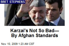 Karzai's Not So Bad— By Afghan Standards