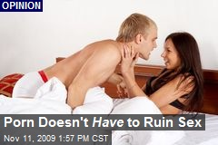 Porn Doesn't Have to Ruin Sex