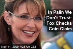 In Palin We Don't Trust: Fox Checks Coin Claim