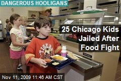 25 Chicago Kids Jailed After Food Fight