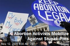 Abortion Activists Mobilize Against Stupak-Pitts