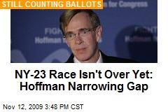 NY-23 Race Isn't Over Yet: Hoffman Narrowing Gap