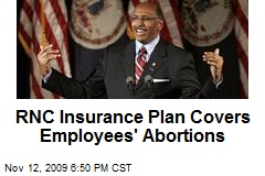 RNC Insurance Plan Covers Employees' Abortions