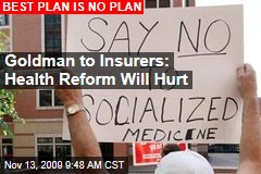 Goldman to Insurers: Health Reform Will Hurt