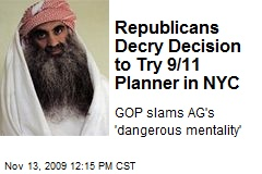 Republicans Decry Decision to Try 9/11 Planner in NYC