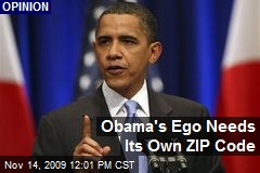 Obama's Ego Needs Its Own ZIP Code