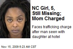 NC Girl, 5, Still Missing; Mom Charged