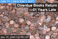 Overdue Books Return —51 Years Late