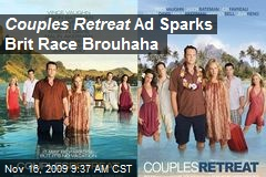 Couples Retreat Ad Sparks Brit Race Brouhaha