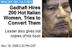 Gadhafi Hires 200 Hot Italian Women, Tries to Convert Them