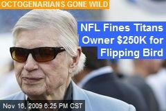 NFL Fines Titans Owner $250K for Flipping Bird