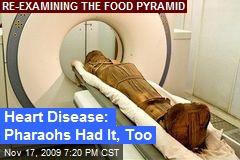 Heart Disease: Pharaohs Had It, Too