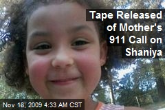 Tape Released of Mother's 911 Call on Shaniya