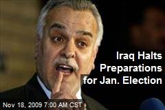 Iraq Halts Preparations for Jan. Election