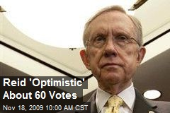 Reid 'Optimistic' About 60 Votes