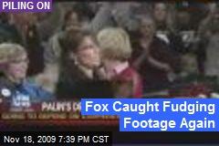 Fox Caught Fudging Footage Again