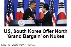 US, South Korea Offer North 'Grand Bargain' on Nukes