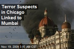 Terror Suspects in Chicago Linked to Mumbai