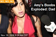Amy's Boobs Exploded: Dad