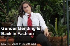 Gender Bending Is Back in Fashion