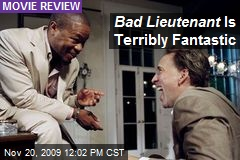 Bad Lieutenant Is Terribly Fantastic