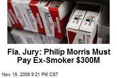 Fla. Jury: Philip Morris Must Pay Ex-Smoker $300M