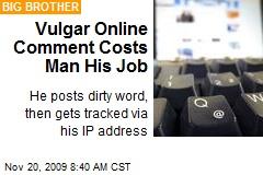 Vulgar Online Comment Costs Man His Job